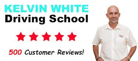 Driving School Review by Kelvin White Driving School 500 Customer Reviews