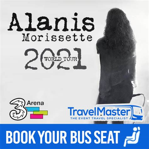 Bus to Alanis Morissette 3Arena | Nationwide Return | 25th ...