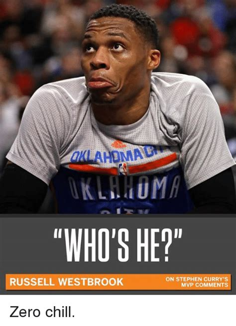 Russell Westbrook Memes - omal who s he on stephen curry s russell westbrook mvp comments zero chill chill meme on me me