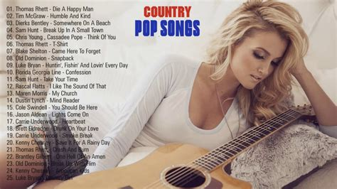 top modern country songs country pop songs playlist 2017 best pop country songs
