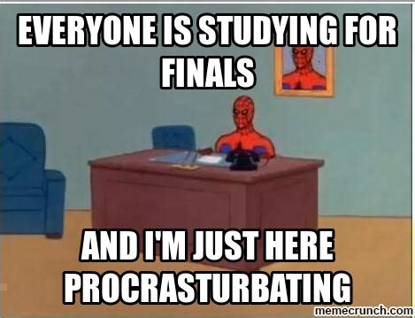 Studying For Finals Meme - everyone is studying for finals