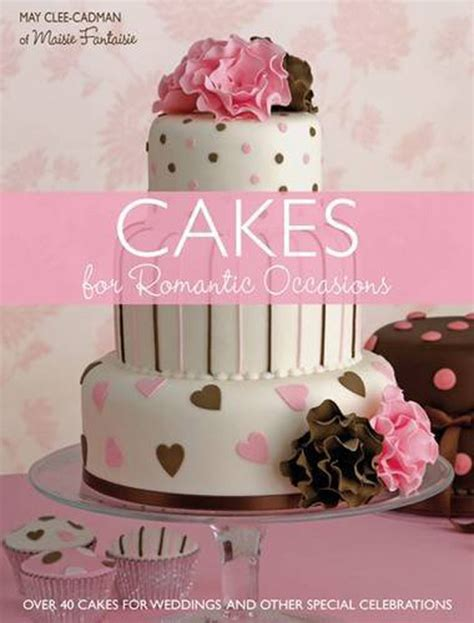 Cakes For Romantic Occasions Book Review • Cakejournalm