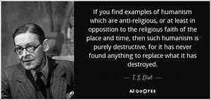 T. S. Eliot quo... Anti Humanism Quotes