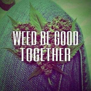 Couples Smoking Weed Together Quotes. QuotesGram