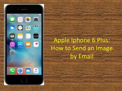 to send photos from mac to iphone apple iphone 6 plus how to send a photo by email