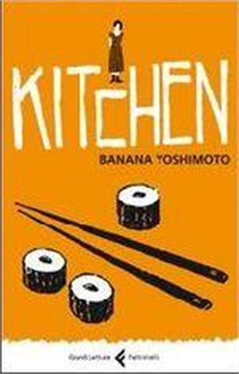 kitchen banana yoshimoto kitchen di banana yoshimoto recensione libro