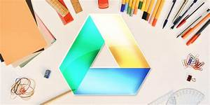 The Only Google Drive Guide You U0026 39 Ll Ever Need To Read