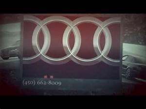 Garage Specialiste Audi : specialiste audi 450 662 8009 garage montreal laval youtube ~ Gottalentnigeria.com Avis de Voitures
