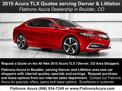Flat Irons Acura by 2015 Acura Tlx Quotes To Denver Littleton Colorado