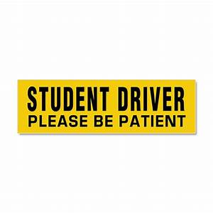 student driver be patient car magnet 10 x 3 by polganidesign With kitchen colors with white cabinets with student driver sticker