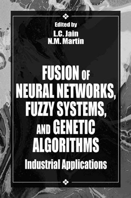 Fusion of Neural Networks, Fuzzy Systems and Genetic