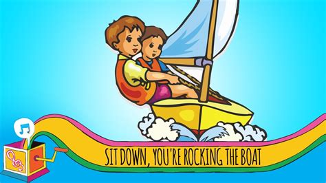 Sit You Re Rocking The Boat by Sit You Re Rocking The Boat Nursery Rhyme
