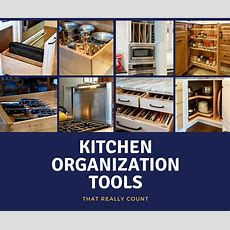 Kitchen Organization Tools That Really Count  Mcadams