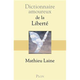 dictionnaire amoureux de la liberte broche mathieu