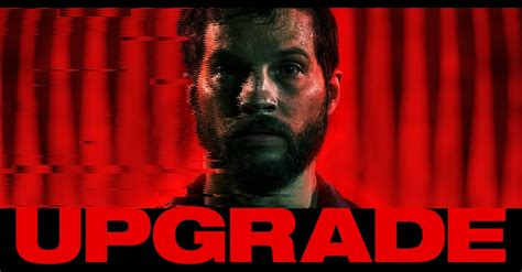 Upgrade 2018 London Movie Release Date, Showtimes, Budget