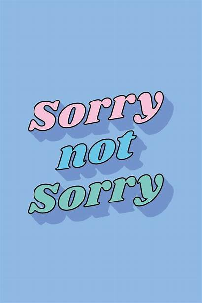 Sorry Vsco Quote Funny Aesthetic Feminist Wallpapers