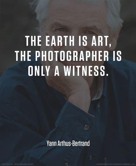 yann arthus bertrand photographer quote art quotes