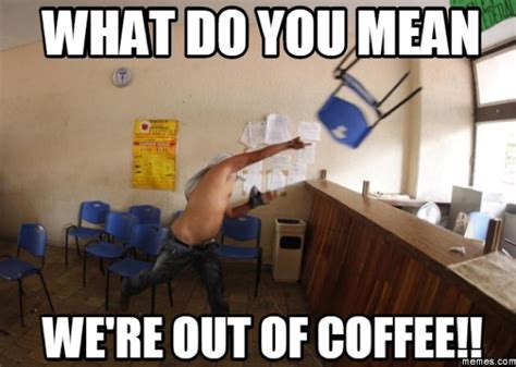 funniest coffee memes   internet