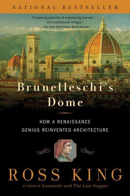 brunelleschis dome   renaissance genius reinvented