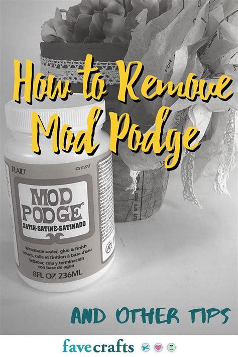 remove mod podge   tips favecraftscom