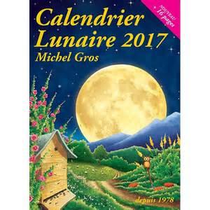 Calendrier Lunaire Jardin à Imprimer 2017 by Livre Calendrier Lunaire 2017 Achat Vente Apiculture Net