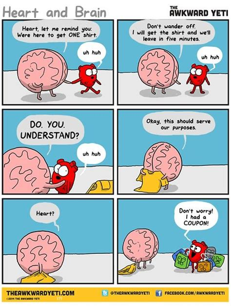 Omg...the constant fight between the heart and brain :P ...