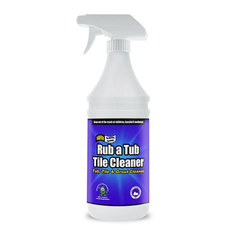 and tile cleaner rub a tub tile cleaner non toxic safe 32 oz