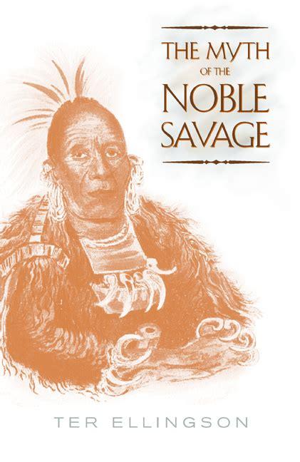 review   myth   noble savage  ter ellingson