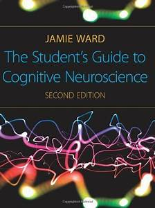 The Student U0026 39 S Guide To Cognitive Neuroscience  2nd Edition