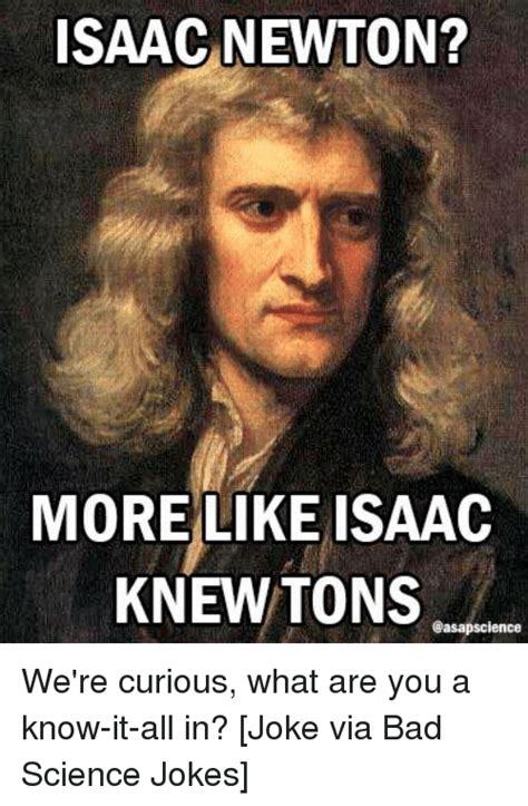 Newton Memes 25 Best Memes About Science Joke Science Joke Memes