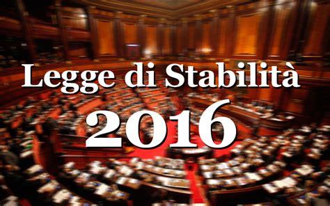 Legge Di Stabilità Testo by Legge Di Stabilit 224 2016 Ok Definitivo Al Senato Ecco Il