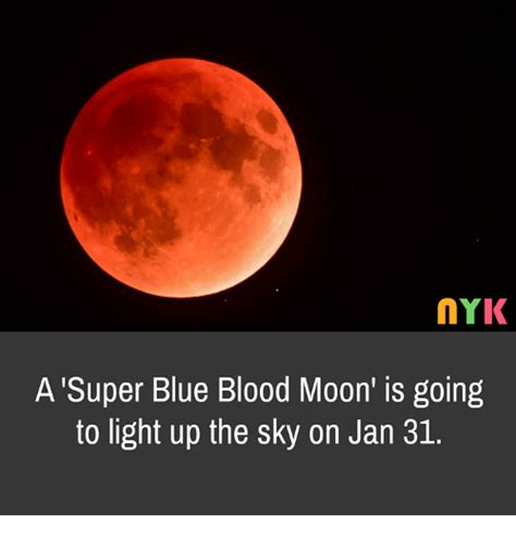 Blood Moon Meme - nyk a super blue blood moon is going to light up the sky on jan 31 blood moon meme on sizzle