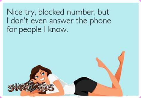 ways to answer the phone try blocked number but i don t even answer the