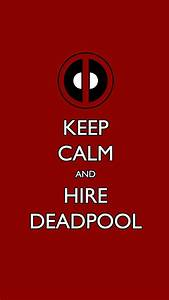 Keep Calm and Hire Deadpool iPhone 6 Wallpaper (750x1334)