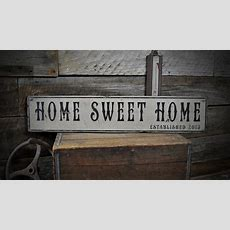 Home Sweet Home Est Date Sign  Rustic Hand Made Vintage