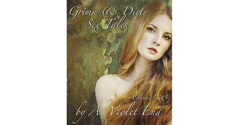 Grimm And Dirty Sex Tales Vol 13 15 Fairy Tales About The Erotic Adventures Of Snow White And