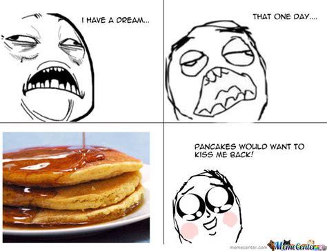 Pancake Meme - pancakes by cozyfacebwaah meme center