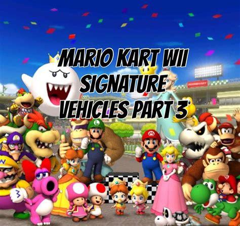 Mario Kart Wii Signature Vehicles Part 3 Mario Kart Amino
