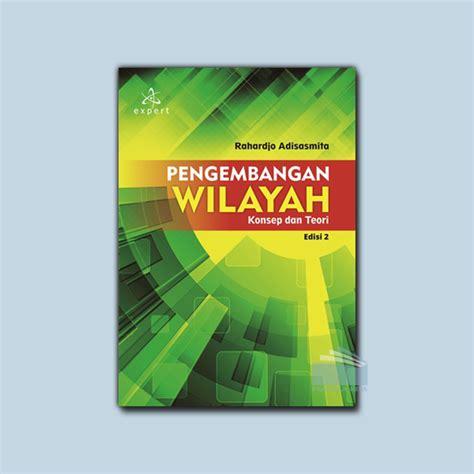 pengembangan wilayah konsep dan teori edisi 2 pustaka