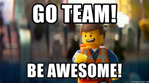 Go Team! Be Awesome!