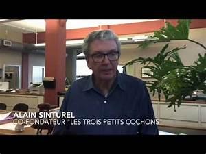 Youtube Les Trois Cochons : alain sinturel co fondateur des trois petits cochons ~ Zukunftsfamilie.com Idées de Décoration