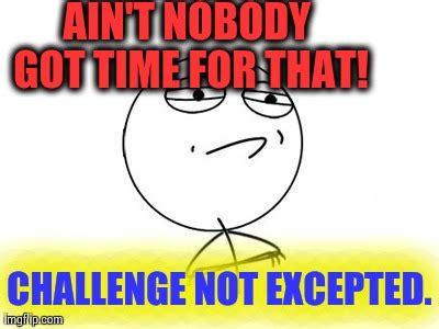 Meme Challenge - challenge accepted rage face meme imgflip