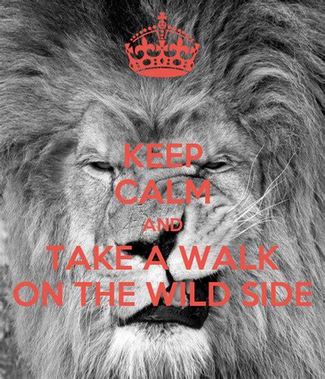 wild side walk take calm keep matic