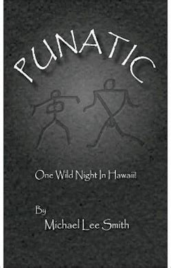 Punatic One Wild Hawaiian Night Michael Lee Smith