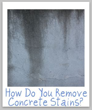 tips ideas for cleaning removing concrete stains