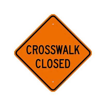 Closed Crosswalk Pedestrian Signs Diamond Sidewalk X24