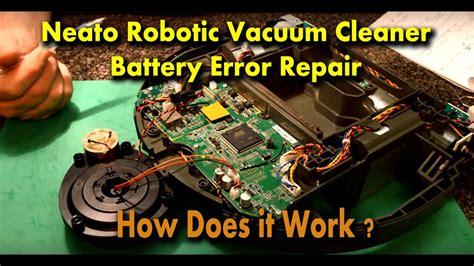 neato robotic vacuum cleaner battery error repair