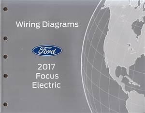 2017 Ford Focus Electric Wiring Diagram Manual Original