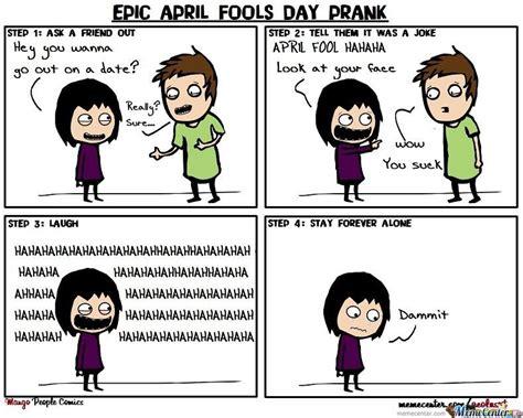 April Fools Day Meme - epic april fools day prank by aeolusxt meme center
