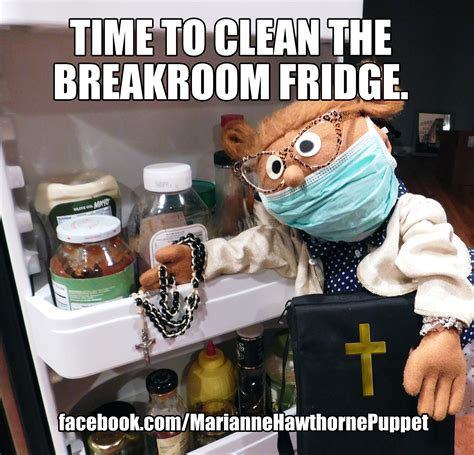 Cleaning Meme Time To Clean The Breakroom Fridge Office Humor